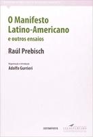 MANIFESTO LATINO-AMERICANO E OUTROS ENSAIOS, O - 1ª