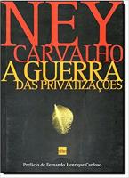 GUERRA DAS PRIVATIZACOES, A - 1