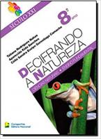 DECIFRANDO A NATUREZA - 8 ANO - COL. SECULO XXI - 1