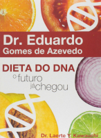 DIETA DO DNA - O FUTURO JA CHEGOU - 1º