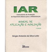 IAR - INSTRUMENTO DE AVALIAÇÃO DO REPERTÓRIO BÁSICO PARA A ALFABETIZAÇÃO - MANUAL DE APLICAÇÃO E AVALIAÇÃO