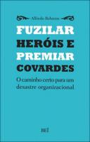 FUZILAR HEROIS E PREMIAR COVARDES - 1