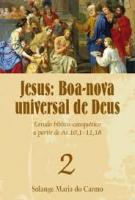 JESUS - BOA NOVA UNIVERSAL DE DEUS 2