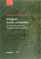 IMAGEM, ICONE, ECONOMIA: AS FONTES BIZANTINAS DO IMAGINARIO CONTEMPORANEO - 1