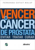 VENCER O CANCER DE PROSTATA - EVITAR TRATAR CURAR - 1ª