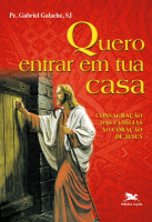 QUERO ENTRAR EM TUA CASA - CONSAGRAÇÃO DAS FAMÍLIAS AO CORAÇÃO DE JESUS