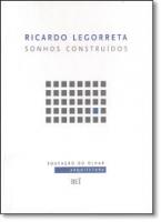 RICARDO LEGORRETA - SONHOS CONSTRUIDOS - 1