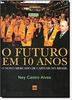 FUTURO EM 10 ANOS, O - O NOVO MERCADO DE CAPITAIS NO BRASIL - 1