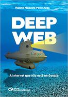 DEEP  WEB - A INTERNET QUE NAO ESTA NO GOOGLE - 1ª