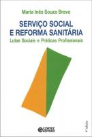 SERVIÇO SOCIAL E REFORMA SANITÁRIA - LUTAS SOCIAIS E PRÁTICAS PROFISSIONAIS