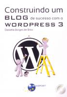 CONSTRUINDO UM BLOG DE SUCESSO COM O WORDPRESS 3 - 1