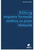 BILDUNG ENQUANTO FORMACAO ESTETICA NO JOVEM NIETZSCHE - 1