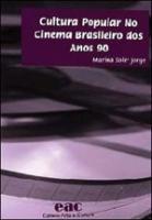CULTURA POPULAR NO CINEMA BRASILEIRO DOS ANOS 90 - 1º