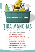 TIRA-MANCHAS - MANUAL PRATICO PARA A MANUTENCAO DAS ROUPAS E DA CASA EM GER - 9ª