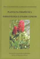 PLANTAS NA TERAPEUTICA - FARMACOLOGIA E ENSAIOS CLÍNICOS