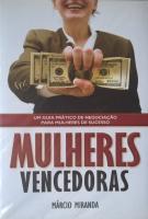 MULHERES VENCEDORAS - UM GUIA PRATICO DE NEGOCIACAO PARA MULHERES DE SUCESS - 1º