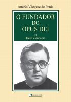 FUNDADOR DO OPUS DEI, O - VOLUME 2 - DEUS E AUDÁCIA