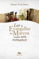 LER O EVANGELHO DE MARCOS COMO UM ROMANCE