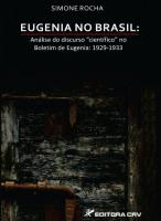 EUGENIA NO BRASIL - ANALISE DO DISCURSO  CIENTIFICO NO BOLETIM DE EUGENIA:1 - 1