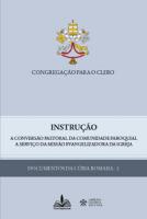 INSTRUÇÃO - A CONVERSÃO PASTORAL DA COMUNIDADE PAROQUIAL A SERVIÇO DA MISSÃO EVANGELIZADORA DA IGREJA