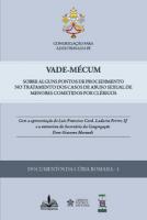 VADE-MÉCUM - SOBRE ALGUNS PONTOS DE PROCEDIMENTO NO TRATAMENTO DOS CASOS DE ABUSO SEXUAL DE MENORES COMETIDOS POR CLÉRIG