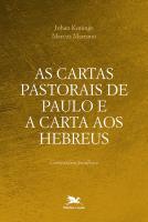 AS CARTAS PASTORAIS DE PAULO E A CARTA AOS HEBREUS - COMENTÁRIO-PARÁFRASE