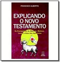EXPLICANDO O NOVO TESTAMENTO - OS EVANGELHOS DE MARCOS MATEUS LUCAS E ATOS DOS APOSTOLOS