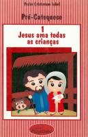 JESUS AMA TODAS AS CRINCAS - PRE CATEQUESE