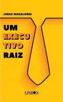 UM EXECUTIVO RAIZ