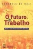 FUTURO DO TRABALHO, O - FADIGA E OCIO NA SOCIEDADE...
