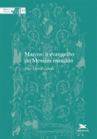 MARCOS: O EVANGELHO DO MESSIAS INAUDITO