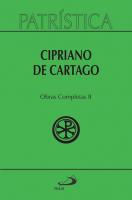 OBRAS COMPLETAS II: CIPRIANO DE CARTAGO - VOL. 35/2