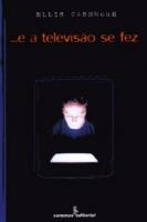E A TELEVISAO SE FEZ