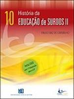 HISTORIA DA EDUCAÇÃO DE SURDOS II - VOL. 10 - C/DVD