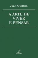 ARTE DE VIVER E PENSAR, A