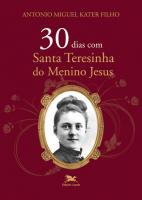 30 DIAS COM SANTA TERESINHA DO MENINO JESUS