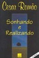SONHANDO E REALIZANDO