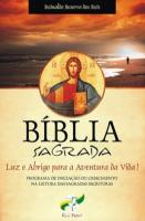 BIBLIA SAGRADA - LUZ E ABRIGO PARA A AVENTURA DA VIDA