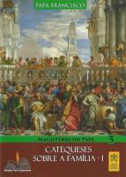 CATEQUESES SOBRE A FAMÍLIA I - Vol. 5