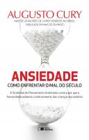 ANSIEDADE 1 - COMO ENFRENTAR O MAL DO SÉCULO