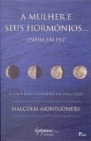 MULHER E SEUS HORMONIOS..., A - ENFIM EM PAZ