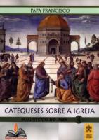 CATEQUESE SOBRE A IGREJA - Vol. 4