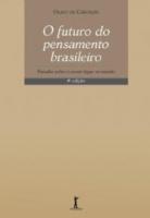 FUTURO DO PENSAMENTO BRASILEIRO, O