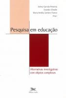 PESQUISA EM EDUCAÇÃO - VOL. III - VOLUME III - ALTERNATIVAS INVESTIGATIVAS COM OBJETOS COMPLEXOS