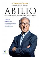 ABILIO DINIZ - DETERMINADO, AMBICIOSO, POLEMICO