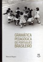 GRAMÁTICA PEDAGOGICA DO PORTUGUÊS BRASILEIRO