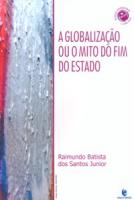 GLOBALIZACAO OU O MITO DO FIM DO ESTADO, A