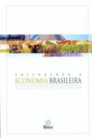 ENTENDENDO A ECONOMIA BRASILEIRA