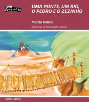 PONTE, UM RIO, O PEDRO E O ZEZINHO, UMA -