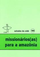 MISSIONÁRIOS(AS) PARA A AMAZÔNIA